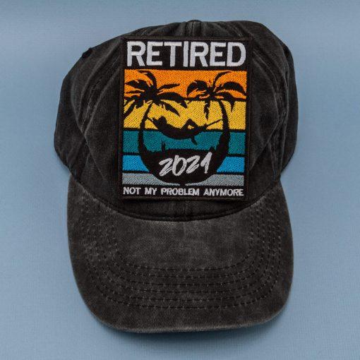 Retired not my problem anymore black cap