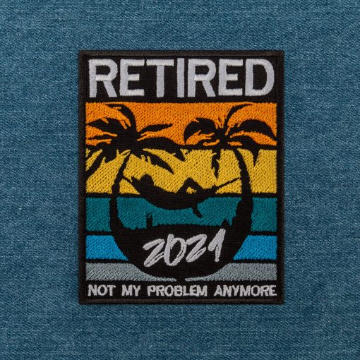 Retired not my problem anymore jeans