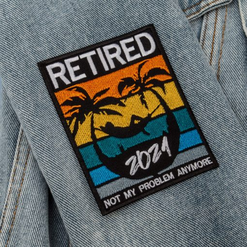 Retired not my problem anymore jeans sleeve