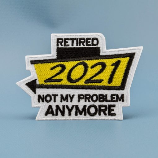 retired not my problem anymore yellow background