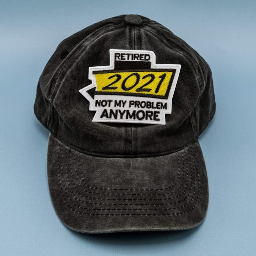 retired not my problem anymore yellow cap