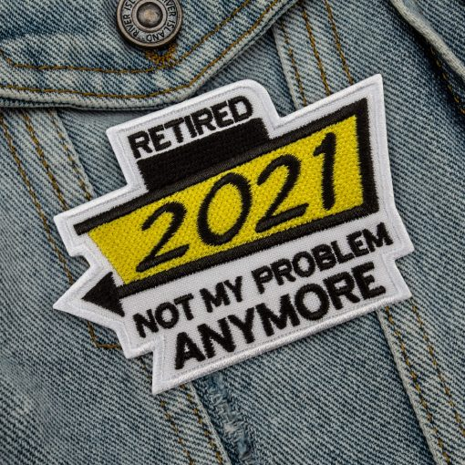 retired not my problem anymore yellow front jeans jacket