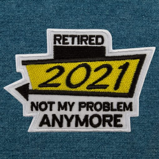 retired not my problem anymore yellow jeans