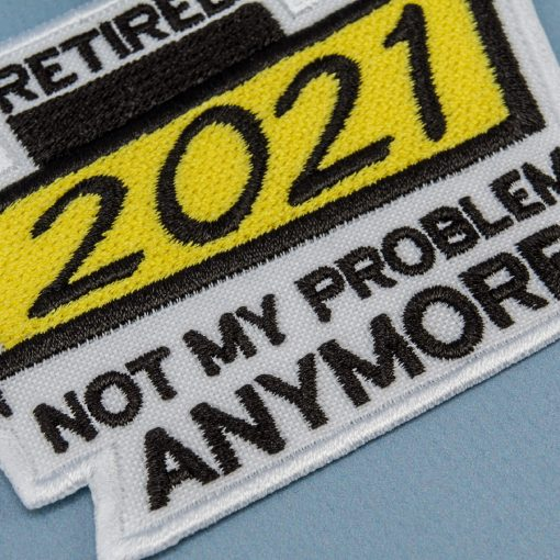 retired not my problem anymore yellow text
