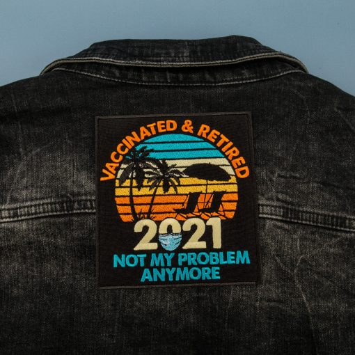 vaccinated retired not my problem anymore jeans jacket